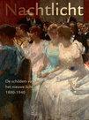 Nachtlicht.-De-schilders-van-het-nieuwe-licht-1880-1940